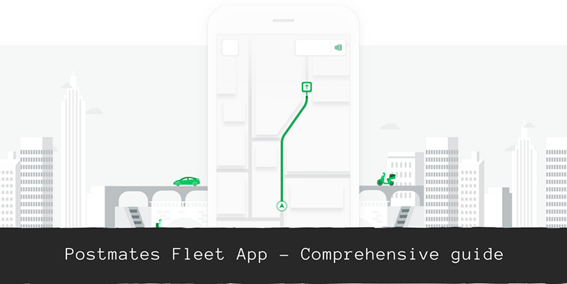 postmates fleet app comprehenive guide